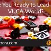 Are You Ready to Lead in a VUCA World?
