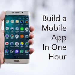 BuildAMobileAppInOneHourWebinar
