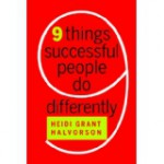 Nine Things Successful People Do Differently, by Heidi Grant Halvorson
