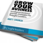 Grow Your Business – by Matt Church