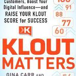 Klout Matters – by Gina Carr and Terry Brock