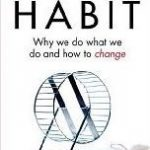 The Power of Habit – by Charles Duhigg