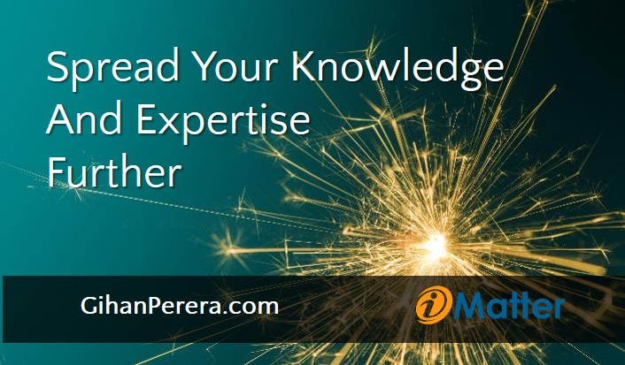 Spread Your Knowledge And Expertise Further