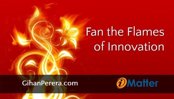 Fan the Flames of Innovation