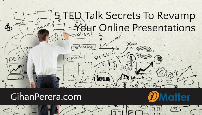 5 TED Talk Secrets To Revamp Your Online Presentations
