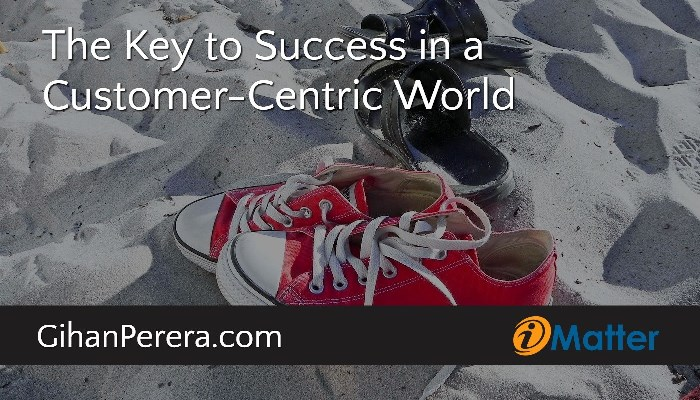 The Key to Success in a Customer-Centric World