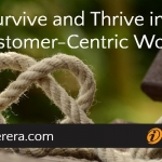 Survive and Thrive in a Customer-Centric World