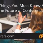 Five Things You Must Know About The Future of Conferences