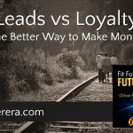 Leads vs Loyalty: The Better Way to Make Money