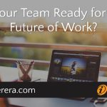Is Your Team Ready for the Future of Work?