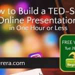 How to Build a TED-Style Online Presentation in One Hour or Less – Free Webinar Tomorrow