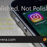 Published, Not Polished – The Four-Step Secret to New Media Success