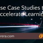 Use Case Studies to Accelerate Learning