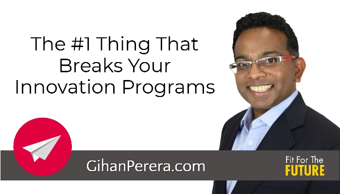 The #1 Thing That Breaks Your Innovation Programs