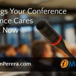 5 Things Your Conference Audience Cares About Now