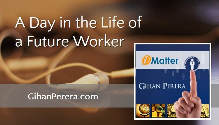 A Day in the Life of a Future Worker