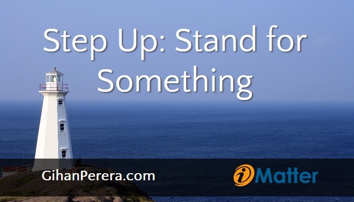 Step Up and Stand For Something