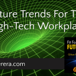 Future Trends For The High-Tech Workplace