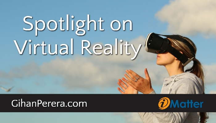 Spotlight On Virtual Reality
