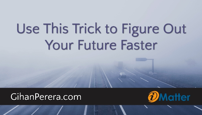 use-this-trick-to-figure-out-your-future-faster