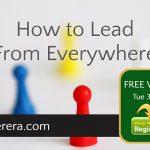 How to Lead From Everywhere – Free Webinar Next Week