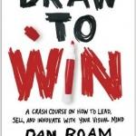 Draw to Win, by Dan Roam