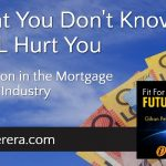 What You Don't Know WILL Hurt You – Disruption in the Mortgage Broking Industry