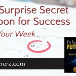 Your Surprise Secret Weapon for Success: Work Your Week
