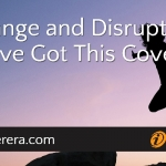 Change and Disruption: You've Got This Covered