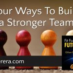 Talent Everywhere: Four Ways To Build a Stronger Team