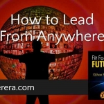 How to Lead From Anywhere
