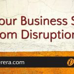 Is YOUR Business Safe from Disruption?
