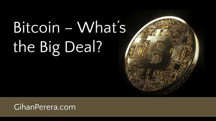 Bitcoin – What's the Big Deal?