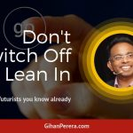Don't Switch Off – Lean In