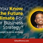 Do You Know the Future Climate For Your Business Strategy?