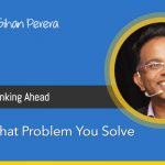 Know What Problem You Solve