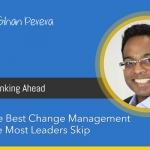The Single Best Change Management Technique Most Leaders Skip