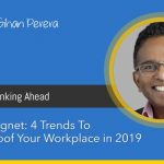 Talent Magnet: 4 Trends To Future-Proof Your Workplace in 2019