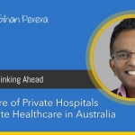 The Future of Private Hospitals and Private Healthcare in Australia