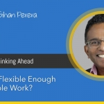 Are You Flexible Enough for Flexible Work?