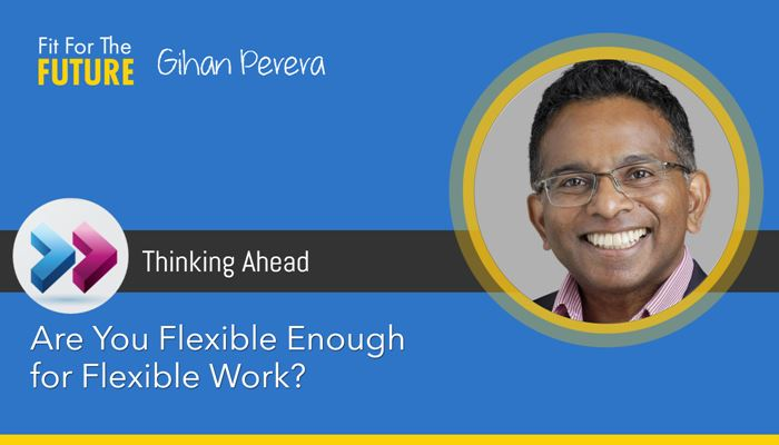 Are You Flexible Enough for Flexible Work?