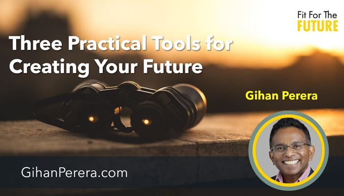 Three Practical Tools for Creating Your Future