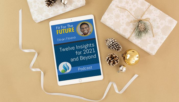 Twelve Insights for 2021 – And Beyond